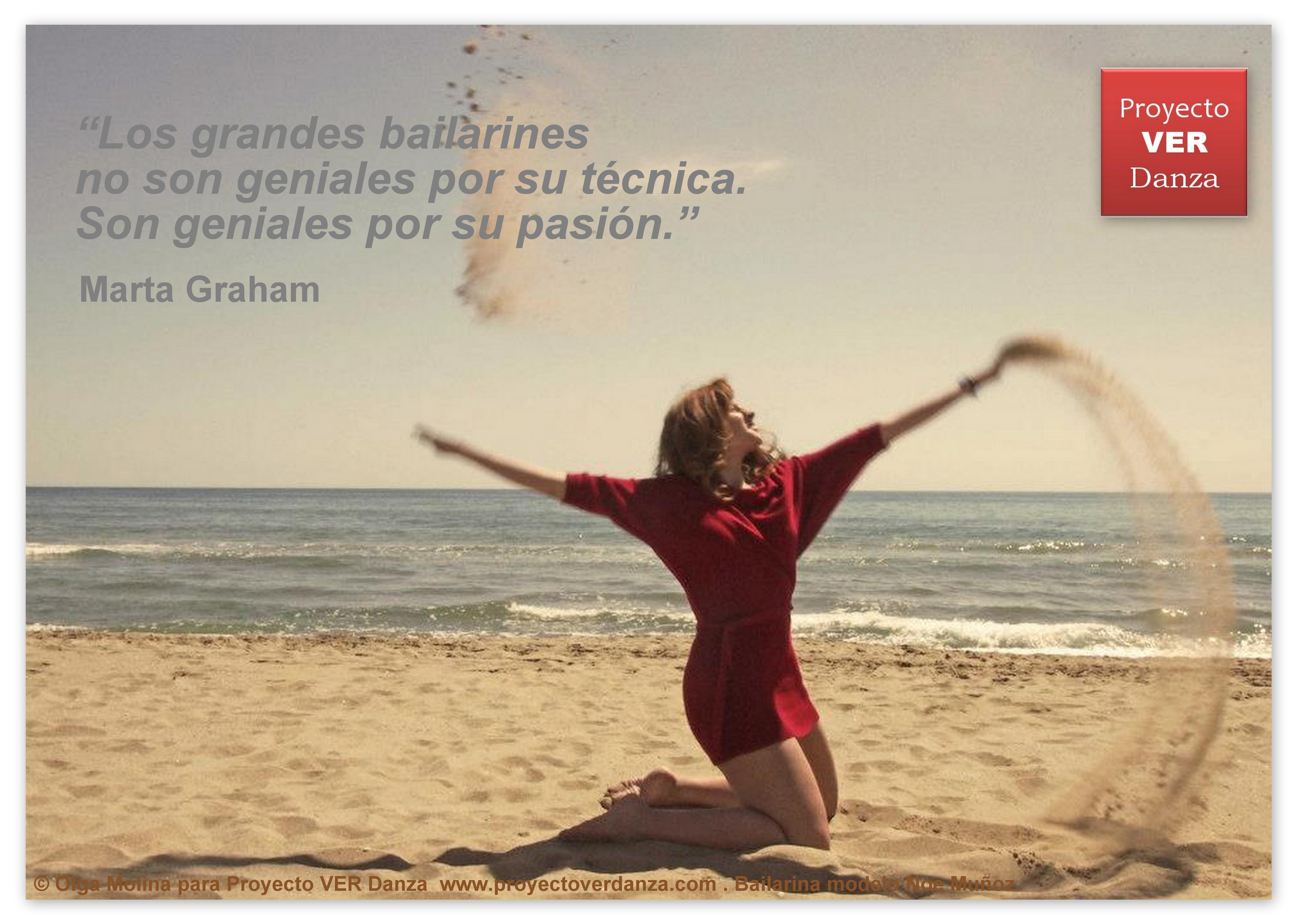 """Super Martha Graham decía """"Los grandes bailarines no son geniales por su  VK51"""