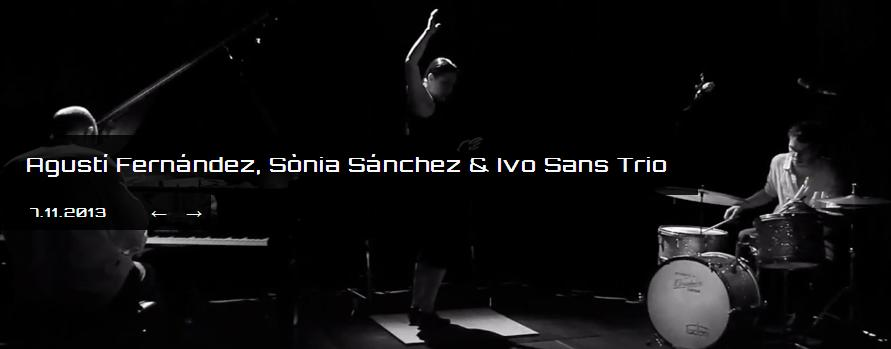 Este jueves 7 noviembre 21.30 vamos a ver a Agustí Fernández, Sònia Sánchez & Ivo Sans Trio en el XI Ciclo (in)fusión flamenca del Besòs en Barcelona. Entradas a 6 o 8€