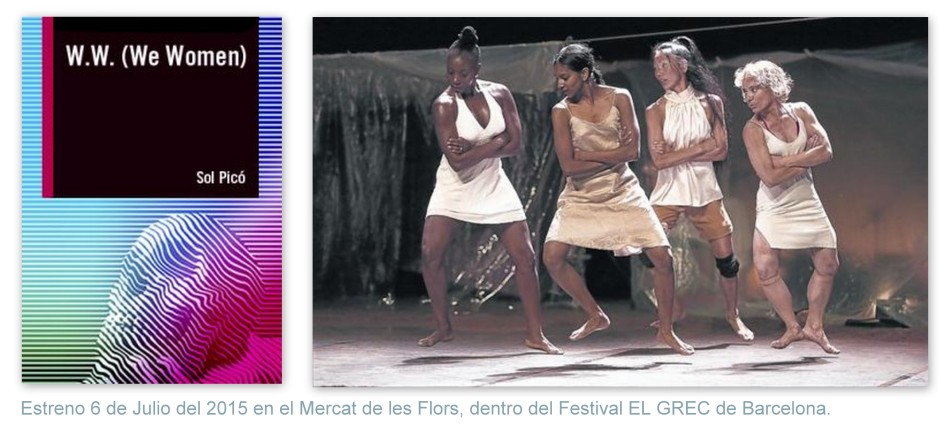 Estreno de W. W. We Women de Sol Picó en el Mercat de les Flors, Festival EL GREC 2015, Barcelona
