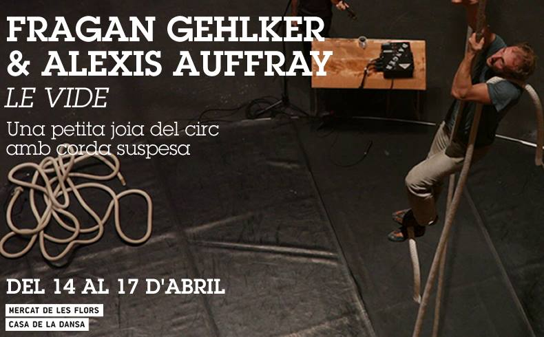 LE VIDE Fragan Gehlker Alexis Auffray joya circo cuerda suspendida