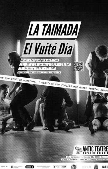 Fin de semana ideal para experimentar la arriesgada programación de danza teatro performática del ANTIC TEATRE de Barcelona con EL OCTAVO DÍA de Cia LaTaimada